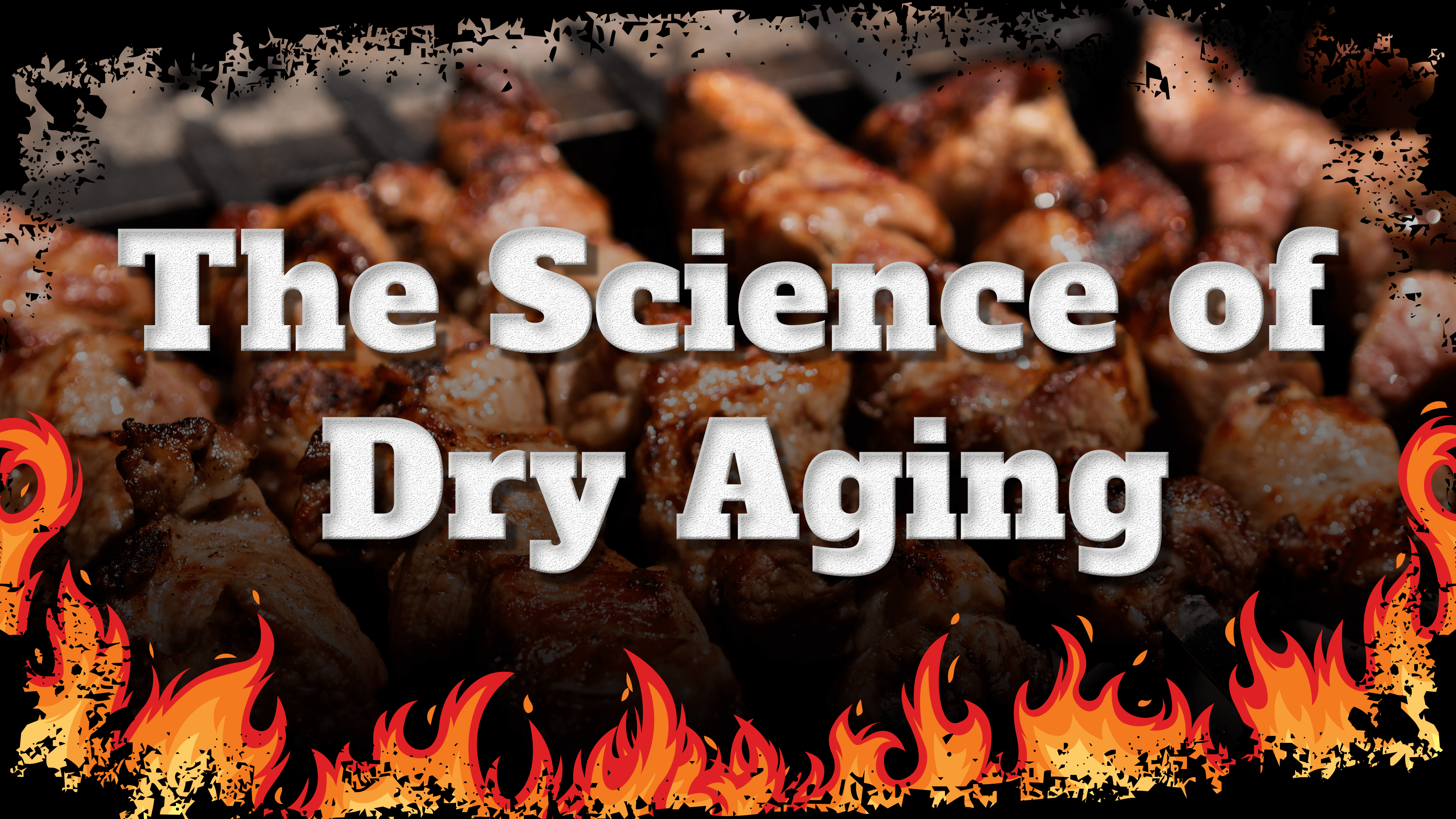 The Science of Dry Aging
